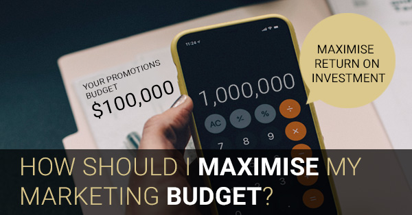 How Should I Maximise My Marketing Budget?